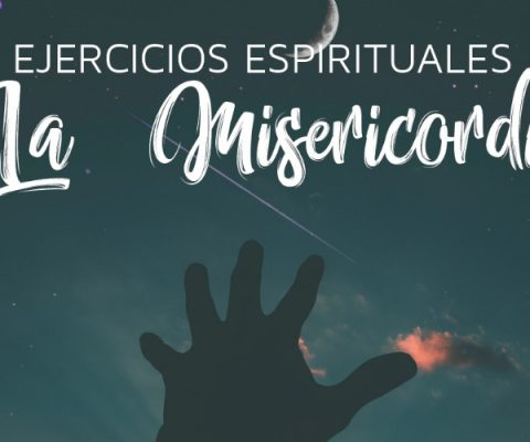 Ejercicios Espirituales: La Misericordia